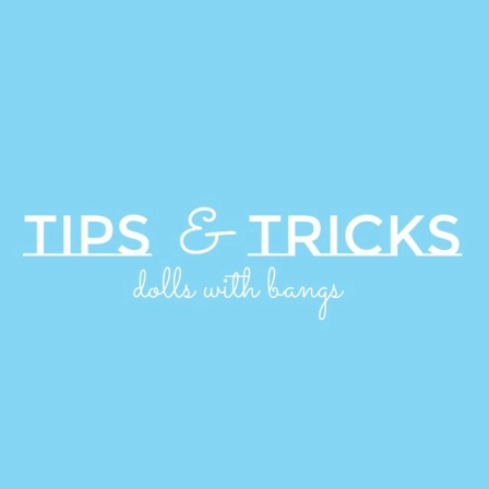 Tips and Tricks: Dolls with Bangs