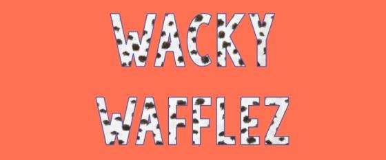 Wacky Wafflez