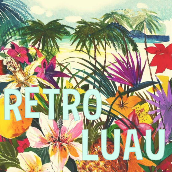 Retro Luau